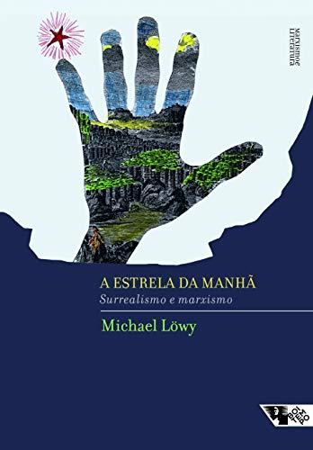 A Estrela da Manhã - Marxismo e Surrealismo, livro de Michael Löwy