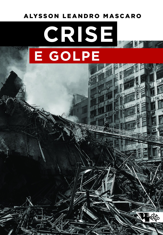 Crise e Golpe, livro de Alysson Leandro Mascaro