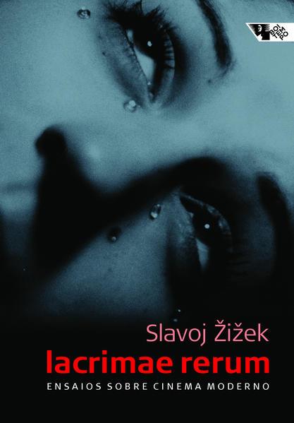 Lacrimae Rerum - Ensaios Sobre Cinema Moderno, livro de Slavoj Žižek