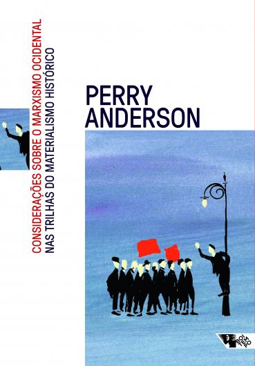 Considerações sobre o marxismo ocidental e Nas trilhas do materialismo histórico (2ª edição), livro de Perry Anderson