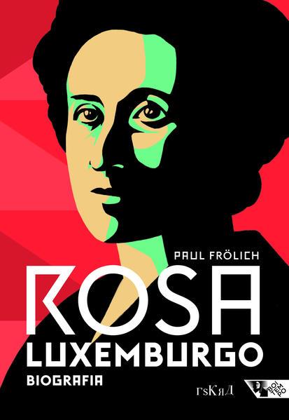 Rosa Luxemburgo - pensamento e ação, livro de Paul Frölich