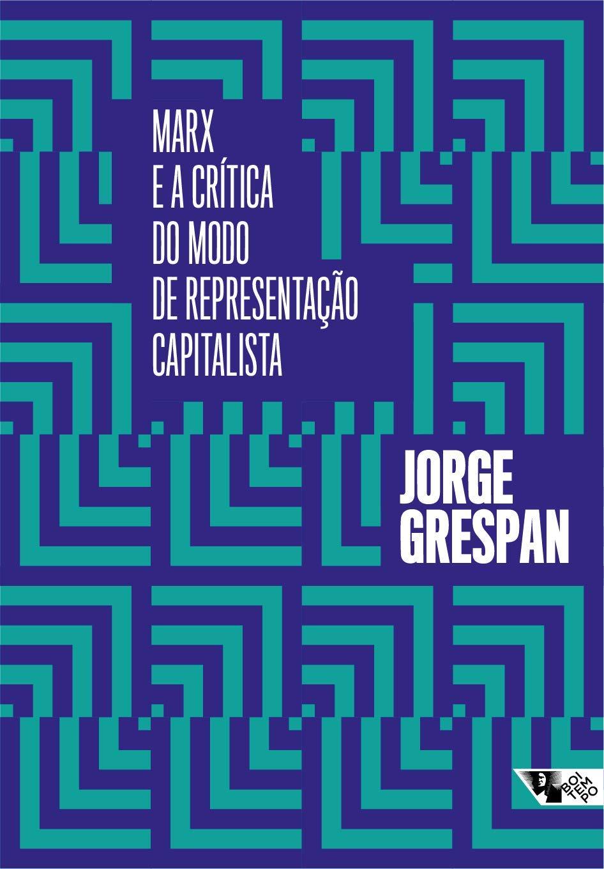 Marx e a crítica do modo de representação capitalista, livro de Jorge Grespan