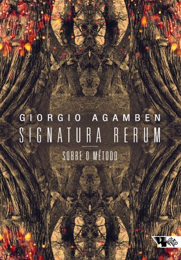 Signatura rerum. Sobre o método, livro de Giorgio Agamben