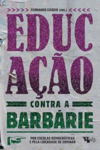 Educação contra a barbárie: por escolas democráticas e pela liberdade de ensinar, livro de Fernando Cássio (org.)