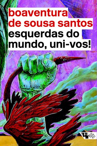 Esquerdas do mundo, uni-vos! (2ª ed.), livro de Boaventura de Sousa Santos
