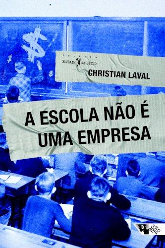 A escola não é uma empresa, livro de Christian Laval
