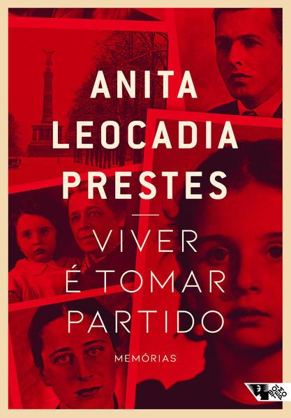 Viver é tomar partido: memórias, livro de Anita Leocadia Prestes