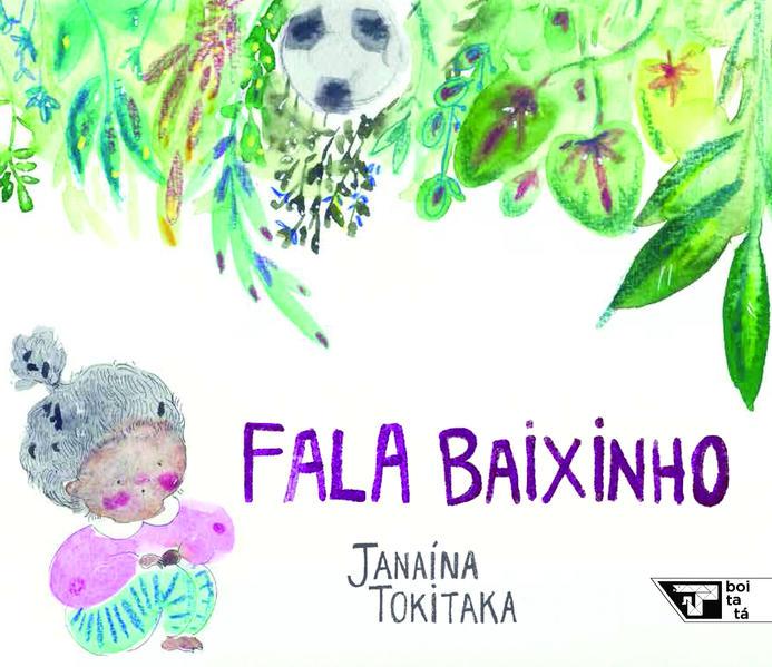 Fala baixinho, livro de Janaína Tokitaka
