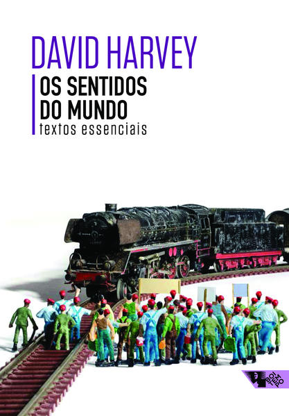 Os sentidos do mundo, livro de David Harvey