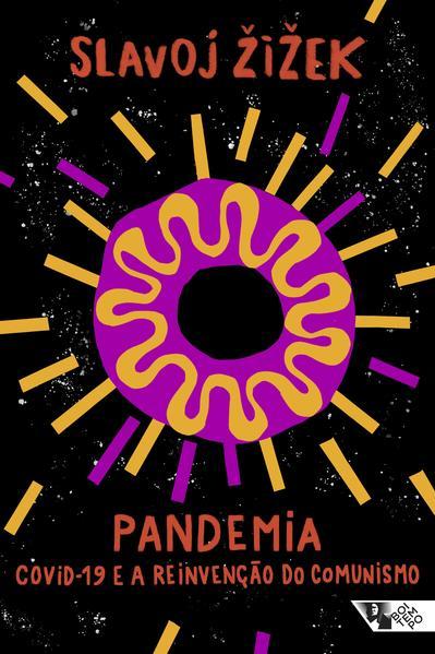 Pandemia - Covid-19 e a reinvenção do comunismo, livro de Slavoj Zizek