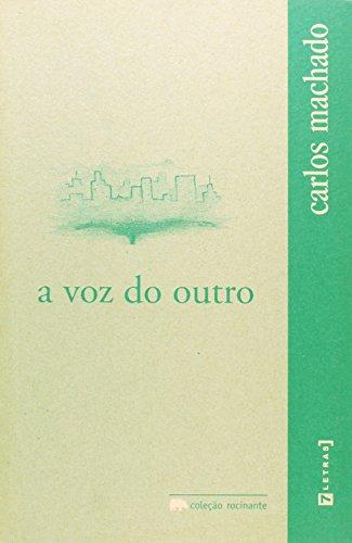 Voz do Outro, A, livro de Carlos Machado