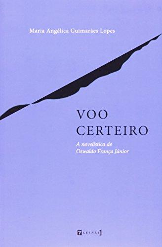 Voo Certeiro - A Novelística de Oswaldo França Junior, livro de Maria Angélica Guimarães Lopes