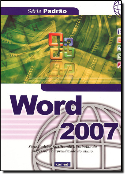 Word 2007 - Série Padrão, livro de Monica Alvarez Rimoli