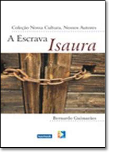 Escrava Isaura, A - Coleção Nossa Cultura, Nossos Autores, livro de Bernardo Guimarães