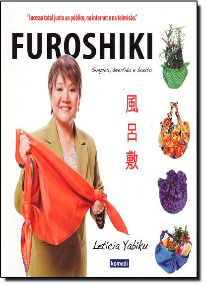 Furoshiki: Simples, Divertido e Bonito, livro de Letícia Yabiku