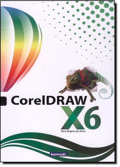 Coreldraw X6, livro de Yara Regina da Silva