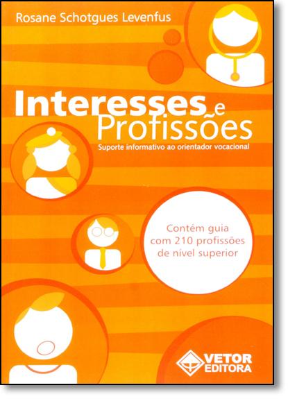 Interesses e Profissões: Suporte Informativo ao Orientador Profissional, livro de Rosane Schotgues Levenfus