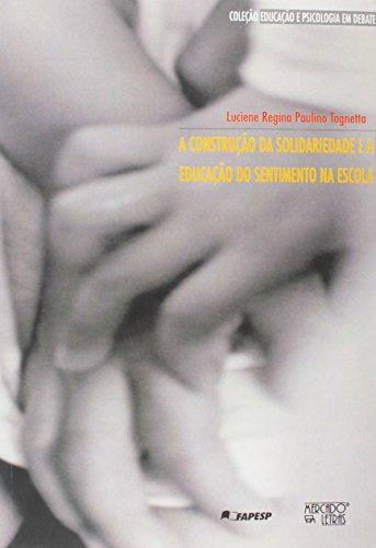 A Construção Da Solidariedade E A Educação Do Sentimento Na Escola, livro de Luciene Regina Paulino Tognetta