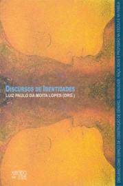 Discursos de Identidade - Discurso como espaço de construção de Gênero, Sexualidade, Raça, Idade e Profissão na Escola e na Família, livro de Luiz Paulo da Moita Lopez (Org.)