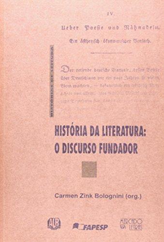 Historia Da Literatura. O Discurso Fundador, livro de Carmen Zink Bolognini