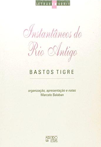 Instantâneos do Rio Antigo, livro de Bastos Tigre