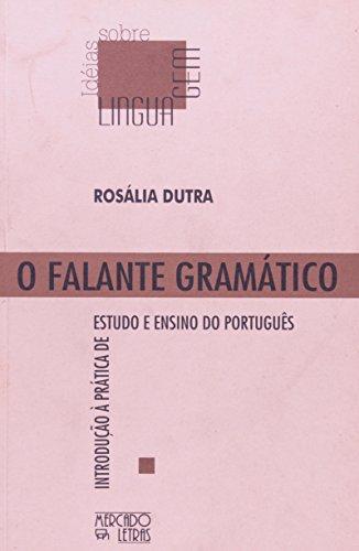 O falante gramático - Introdução à prática de estudo e ensino do português, livro de Rosália Dutra