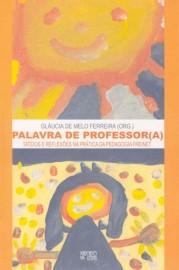 Palavra de professor(a) - tateios e reflexões na prática da Pedagogia Freinet, livro de Gláucia de Melo Ferreira (Org.)