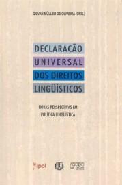 Declaração Universal dos Direitos Linguísticos - Novas Perspectivas em Política Linguística, livro de Gilvan Müller de Oliveira (Org.)