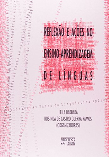 Reflexões e Ações no Ensino. Aprendizagem de Línguas, livro de Leila Barbara, Rosinda de Castro Guerra Ramos