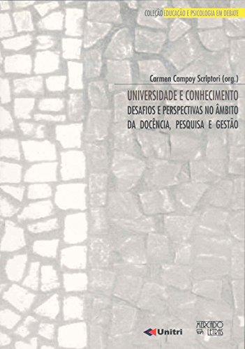 Universidade e conhecimento - Desafios e perspectivas no âmbito da docência, pesquisa e gestão, livro de Carmen Campoy Scriptori (Org.)