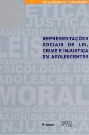 Representações sociais da lei, crime e injustiça em adolescentes, livro de Maria Suzana de Stefano Menin