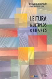 Leitura - Múltiplos Olhares, livro de Regina Célia de Carvalho Paschoal Lima (Org.)