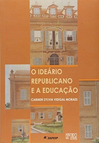 O Ideario Republicano E A Educação, livro de Carmen Sylvia Vidigal Moraes