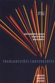 Trangressões convergentes - Vigotski, Bakhtin, Bateson, livro de João Wanderley Geraldi, Bernd Fichtner, Maria Benites