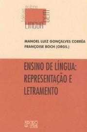 Ensino de língua: representação e letramento, livro de Manoel Luiz Gonçalves Corrêa, Françoise Boch (Orgs.)