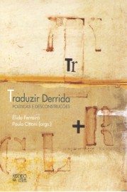 Traduzir Derrida - Políticas e Desconstruções, livro de Élida Ferreira, Paulo Ottoni (Orgs.)