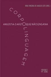 Corpolinguagem - Angústia, o Afeto que não Engana, livro de Nina Virgínia de Araújo Leite (Org.)