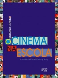 Discurso e ensino - o cinema na escola, livro de Carmen Zink Bolognini (Org.)