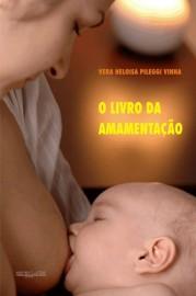 O Livro da Amamentação, livro de Vera Heloisa Pileggi Vinha