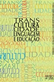Transculturalidade, Linguagem e Educação, livro de Marilda C. Cavalcanti, Stella Maris Bortoni-Ricardo (Orgs.)