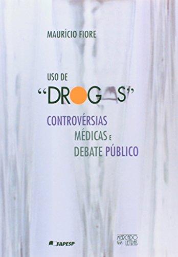Uso de Drogas. Controvérsias Médicas e Debate Público, livro de Mauricio Fiore