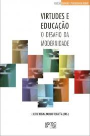 Virtudes e educação: O desafio da modernidade, livro de Luciene Regina Paulino Tognetta (Org.)