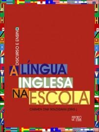 Discurso e ensino - a língua inglesa na escola, livro de Carmen Zink Bolognini (Org.)