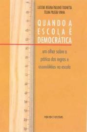 Quando a escola é democrática - Um olhar sobre a prática das regras e assembléias na escola, livro de Luciene Regina Paulino Tognetta, Telma Pileggi Vinha