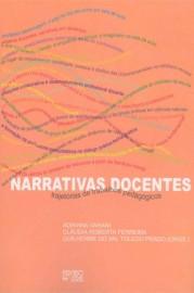 Narrativas docentes - trajetórias de trabalhos pedagógicos, livro de Adriana Varani, Cláudia Roberta Ferreira, Guilherme do Val Toledo Prado (Orgs.)