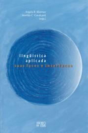 Linguística Aplicada - Suas Faces e Interfaces, livro de Angela B. Kleiman, Marilda C. Cavalcanti (Orgs.)