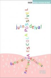 A escola possível: democracia, participação, autonomia, livro de Juan Delval