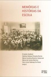 Memórias e Histórias da Educação, livro de Ernesta Zamboni, Heloísa P. Rocha, Maria Carolina B. Galzerani, Maria do Carmo Martins, Vera Lúcia Sabongi De Rossi (Orgs.)