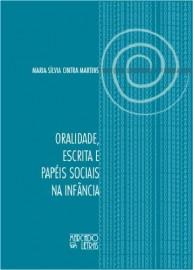 Oralidade, escrita e papéis sociais na infância, livro de Maria Sílvia Cintra Martins