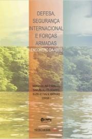 Defesa, Segurança Internacional e Forças Armadas - (I Encontro da Abed), livro de Maria Celina d Araujo, Samuel Alves Soares, Suzeley Kalil Mathias (Orgs.)